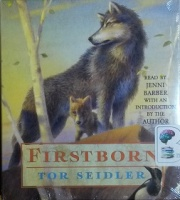 Firstborn written by Tor Seidler performed by Jenni Barber on CD (Unabridged)